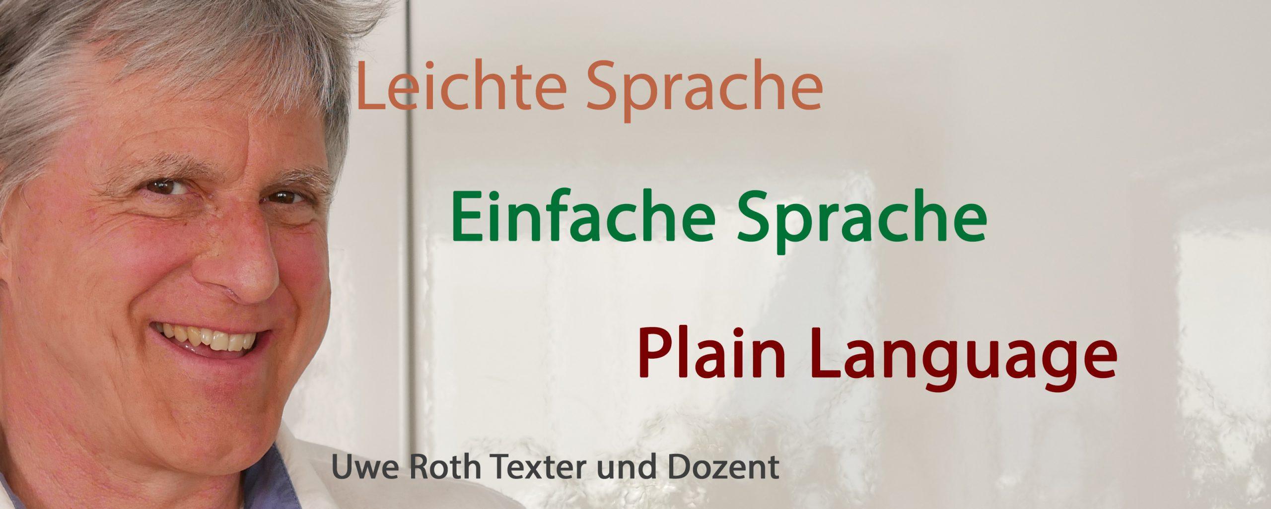 Uwe Roth ist Experte für Leichte und Einfache Sprache sowie Plain Language.